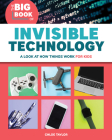 The Big Book of Invisible Technology: A Look at How Things Work for Kids Cover Image