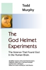 The God Helmet Experiments: The Science that Found God in the Human Brain Cover Image