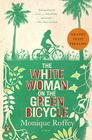 The White Woman on the Green Bicycle: A Novel Cover Image