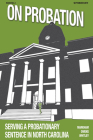 On Probation: Serving a Probationary Sentence in North Carolina (10-Pack) Cover Image