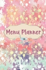 Menu Planner: Weekly Menu Planner With Grocery List And Favorite Recipe List, Meal Planner Weekly Organizer, 6x9 Inches, Abstract Fl Cover Image