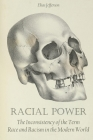 Racial Power: The Inconsistency of the Term Race and Racism in the Modern World Cover Image