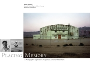 Placing Memory: A Photographic Exploration of Japanese American Internment (Charles M. Russell Center Series on Art and Photography of the American West #3) Cover Image