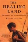 The Healing Land: The Bushmen and the Kalahari Desert Cover Image