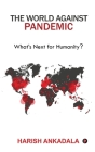 The World Against Pandemic: What's Next for Humanity? Cover Image