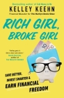 Rich Girl, Broke Girl: Save Better, Invest Smarter, and Earn Financial Freedom Cover Image