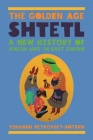 The Golden Age Shtetl: A New History of Jewish Life in East Europe Cover Image