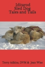 Iditarod Sled Dog Tales and Tails Cover Image