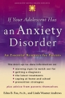 If Your Adolescent Has an Anxiety Disorder: An Essential Resource for Parents (Annenberg Foundation Trust at Sunnylands' Adolescent Mental Health Initiative) Cover Image