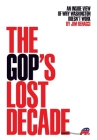 The GOP's Lost Decade: An Inside View of Why Washington Doesn't Work Cover Image