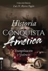 Historia de la Conquista de América: Evangelización Y Violencia Cover Image