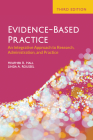 Evidence-Based Practice: An Integrative Approach to Research, Administration, and Practice: An Integrative Approach to Research, Administration, and P Cover Image