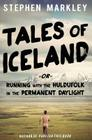Tales of Iceland: Running with the Huldufólk in the Permanent Daylight Cover Image