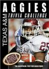 The Texas A&M Aggies Trivia Challenge: The Unofficial Test for Aggie Fans Cover Image