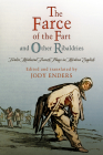 The Farce of the Fart and Other Ribaldries: Twelve Medieval French Plays in Modern English (Middle Ages) Cover Image