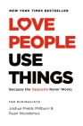 Love People, Use Things: Because the Opposite Never Works Cover Image