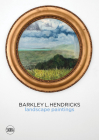 Barkley L. Hendricks: Landscape Paintings Cover Image