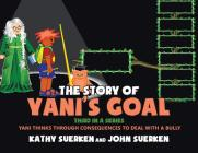 The Story of Yani's Goal: Yani Thinks Through Consequences to Deal with a Bully Cover Image