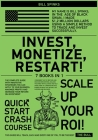 Invest, Monetize, Restart! [7 in 1]: The Complete Guide with Innovative Strategies You Can Apply to Your Business. Maximize Profits and Increase Your Cover Image