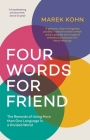 Four Words for Friend: The Rewards of Using More than One Language in a Divided World Cover Image