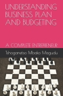 Understanding Business Plan and Budgeting: A Complete Entrepreneur Cover Image