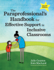 The Paraprofessional's Handbook for Effective Support in Inclusive Classrooms Cover Image