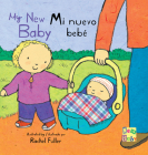 Mi Nuevo Bebé/My New Baby (New Baby Spanish/English Edition #4) Cover Image