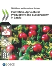 OECD Food and Agricultural Reviews Innovation, Agricultural Productivity and Sustainability in Latvia Cover Image