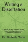 Writing a Dissertaton: A Process of the Complete Journey, From Topic Development to Completed Dissertation Cover Image