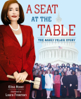 A Seat at the Table: The Nancy Pelosi Story Cover Image