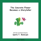 The Concrete Flower Becomes a Storyteller: Book Twenty Cover Image