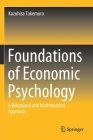 Foundations of Economic Psychology: A Behavioral and Mathematical Approach Cover Image