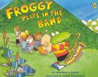 Froggy Plays in the Band Cover Image