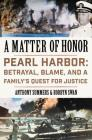 A Matter of Honor: Pearl Harbor: Betrayal, Blame, and a Family's Quest for Justice Cover Image
