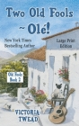 Two Old Fools - Olé! - LARGE PRINT Cover Image