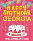 Happy Birthday Georgia - The Big Birthday Activity Book: (Personalized Children's Activity Book) Cover Image