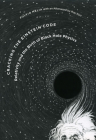 Cracking the Einstein Code: Relativity and the Birth of Black Hole Physics Cover Image