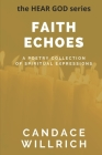 Faith Echoes: A Poetry Collection of Spiritual Expressions Cover Image