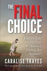 The Final Choice: End of Life Suffering: Is Assisted Dying the Answer? Cover Image