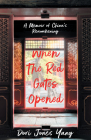 When the Red Gates Opened: A Memoir of China's Reawakening Cover Image