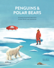 Penguins and Polar Bears: A Pretty Cool Introduction to the Arctic and Antarctic Cover Image