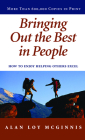 Bringing Out the Best in People: How to Enjoy Helping Others Excel Cover Image
