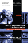 Ethics and Accountability in Criminal Justicce: Towards a Universal Standard - Third Edition Cover Image