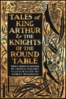 Tales of King Arthur & the Knights of the Round Table (Gothic Fantasy) Cover Image