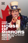 House of Mirrors: Justin Trudeau's Foreign Policy Cover Image