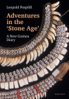 Adventures in the Stone Age: A New Guinea Diary Cover Image