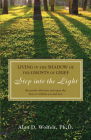 Living in the Shadow of the Ghosts of Grief: Step into the Light Cover Image