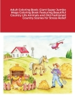 Adult Coloring Book: Giant Super Jumbo Mega Coloring Book Featuring Beautiful Country Life Animals and Old-Fashioned Country Scenes for Str Cover Image