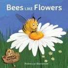 Bees Like Flowers (Mummy Nature Children's Book #2) Cover Image