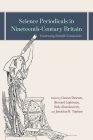 Science Periodicals in Nineteenth-Century Britain: Constructing Scientific Communities Cover Image